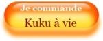 Je commande Kuku à vie