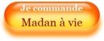 Je commande Madan à vie