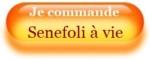 Je commande Senefoli à vie