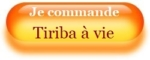 Je commande Tiriba à vie